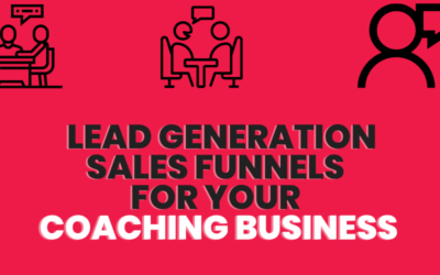 How To Create an Effective Lead Generation Digital Marketing Funnel for Your Coaching Business
